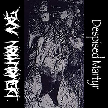 Despised Martyr