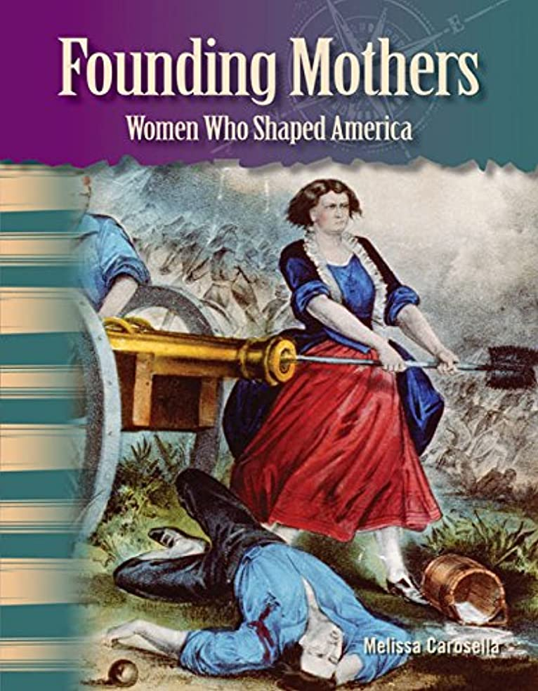 Founding Mothers (Primary Source Readers: Focus on Women in U.S. History) (English Edition)
