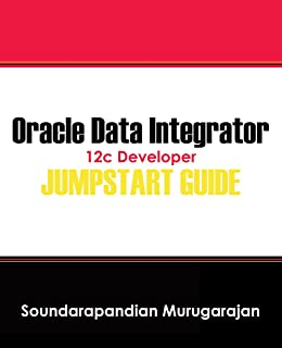 Oracle Data Integrator 12c Developer Jumpstart Guide (English Edition)