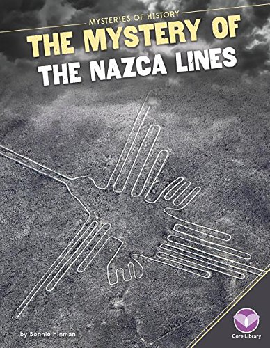 Mystery of the Nazca Lines (Mysteries of History)