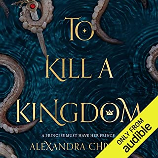 To Kill a Kingdom                   Written by:                                                                                                                                 Alexandra Christo                               Narrated by:                                                                                                                                 Jacob York,                                                                                        Stephanie Willis                      Length: 12 hrs     74 ratings     Overall 4.4