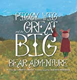 Piggy Wig and His Great Big Bear Adventure