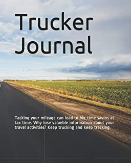 Trucker Journal: Tacking your mileage can lead to big-time savins at tax time. Why lose valueble information about your tr...