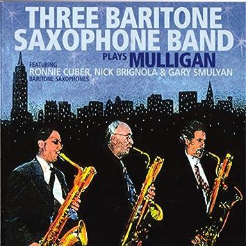 Plays Mulligan (feat. Ronnie Cuber, Nick Brignola & Gary Smulyan)