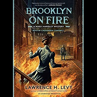 Brooklyn on Fire     A Mary Handley Mystery              By:                                                                                                                                 Lawrence H. Levy                               Narrated by:                                                                                                                                 Cassandra Campbell                      Length: 10 hrs and 14 mins     1 rating     Overall 5.0
