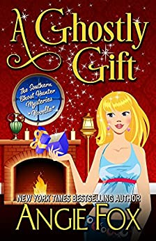 A Ghostly Gift (Southern Ghost Hunter Mysteries) by [Angie Fox]