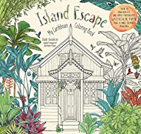 Island Escape Adult Coloring Book: My Caribbean Coloring Book (Colouring Books)