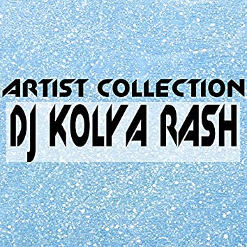 Artist Collection: Dj Kolya Rash