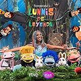 Lunnis de Leyenda (Temporada 1) (Música Original de la Serie de CLAN RTVE)