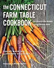 The Connecticut Farm Table Cookbook: 150 Homegrown Recipes from the Nutmeg State (The Farm Table Cookbook)
