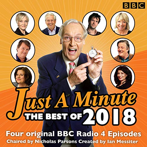 Just a Minute: Best of 2018     4 episodes of the much-loved BBC Radio comedy game              By:                                                                                                                                 BBC Radio Comedy                               Narrated by:                                                                                                                                 Fern Britton,                                                                                        Graham Norton,                                                                                        Gyles Brandreth,                   and others                 Length: 1 hr and 51 mins     Not rated yet     Overall 0.0