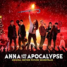 Anna And The Apocalypse - Original Motion Picture Soundtrack