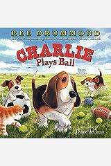 Charlie Plays Ball (Charlie the Ranch Dog) Kindle Edition
