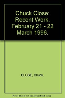 Chuck Close: Recent Work, February 21 - 22 March 1996