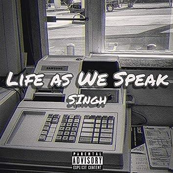Life As We Speak