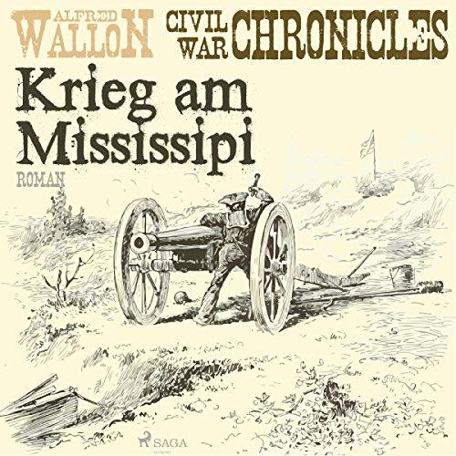 Krieg am Mississipi (Civil War Chronical 2) Titelbild