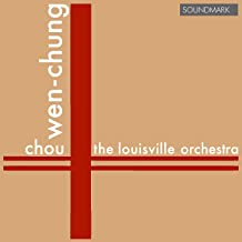 Chou Wen-Chung: Premiere Recordings: And the Fallen Petals, All in the Spring Wind & Soliloquy of a Bhiksuni