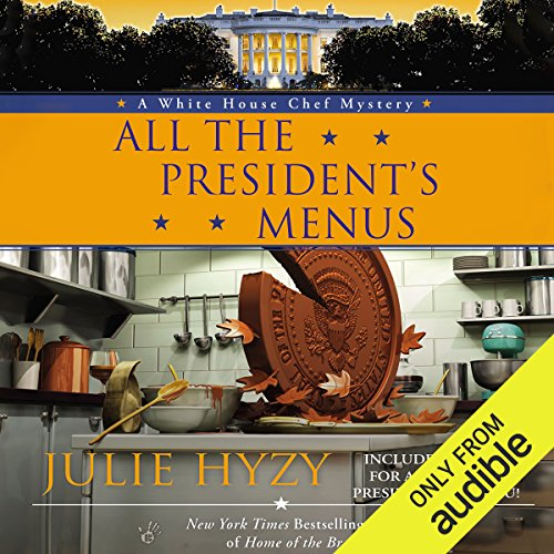 All the President's Menus     A White House Chef Mystery              By:                                                                                                                                 Julie Hyzy                               Narrated by:                                                                                                                                 Eileen Stevens                      Length: 8 hrs and 41 mins     93 ratings     Overall 4.6