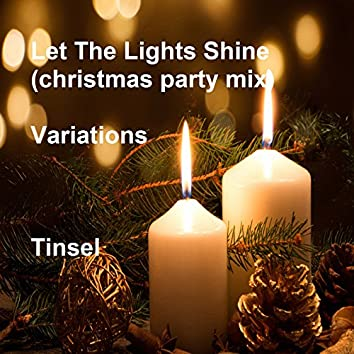 Let the Lights Shine (Christmas Party Mix) Variations