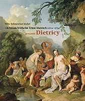 Christian Wilhelm Ernst Dietrich: genannt Dietricy 1712-1771