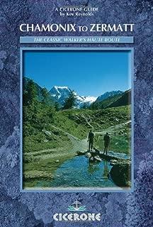 Chamonix to Zermatt: The Walker's Haute Route (Mountain Walking)