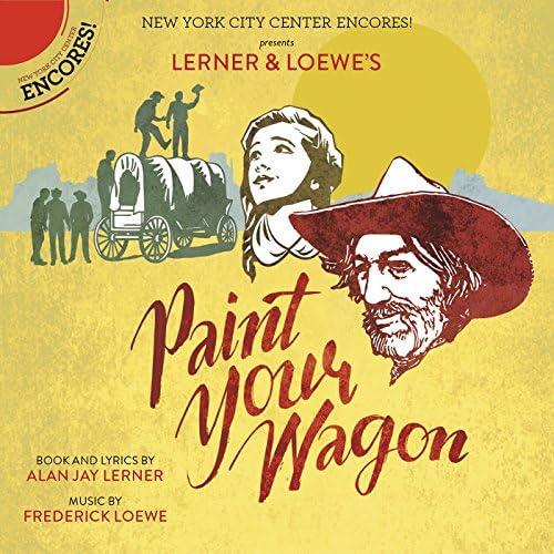 Encores! Cast of Paint Your Wagon
