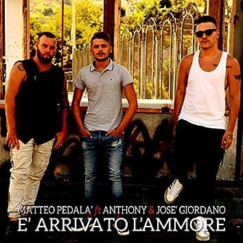 È arrivato l'ammore (feat. Anthony, Josè Giordano)