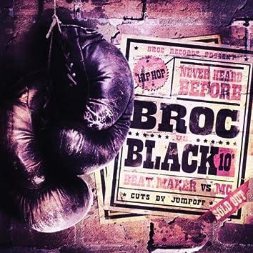Broc versus black 10'