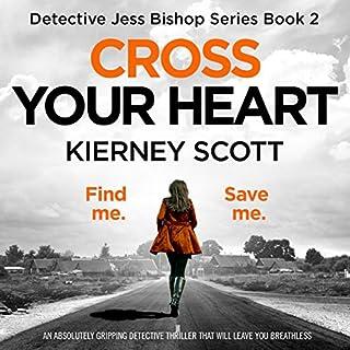Cross Your Heart: An Absolutely Gripping Detective Thriller That Will Leave You Breathless     Detective Jess Bishop Series, Book 2              Auteur(s):                                                                                                                                 Kierney Scott                               Narrateur(s):                                                                                                                                 Patricia Rodriguez                      Durée: 7 h et 31 min     Pas de évaluations     Au global 0,0