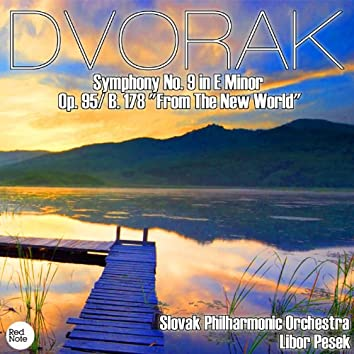 """Dvorak: Symphony No. 9 in E Minor Op. 95/ B. 178 """"From The New World"""""""