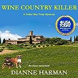 Wine Country Killer: Cedar Bay Cozy Mystery Series, Book 15