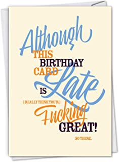 Late Card - Belated Birthday Card with Envelope (4.63 x 6.75 Inch) - With a fun, cursing message C7348BEG