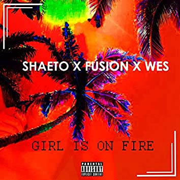 Girl Is on Fire (feat. Fusion, Wes)