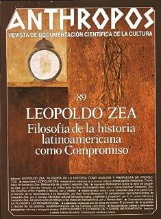 Leopoldo Zea. Filosofía de la historia latinoamericana como compromiso (Spanish Edition)
