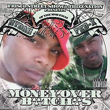 Money Over B*tch*s