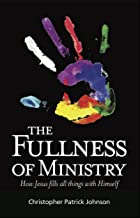 The Fullness of Ministry: How Jesus fills all things with Himself