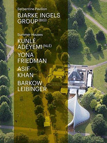 Serpentine Pavilion and Summer Houses 2016. Bjarke Ingels Group - BIG, Kunlé Adeymi - NLÉ, Yona Friedman, Asif Khan, Barkow Leibinger: Serpentine Gallery, London (Serpentine Pavilion & Summer Houses)