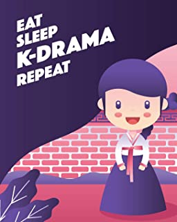 Eat Sleep K-Drama Repeat: - Lined Notebook, Log & Journal - Cute Gift for Girls, Teens and Women Who Love KDrama & KPop (8...