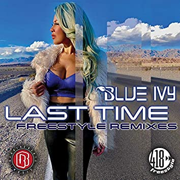 Last Time (Freestyle Remixes)