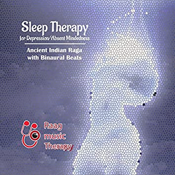 Raag Music Therapy-Sleep Therapy for Depression/Absent Mindedness