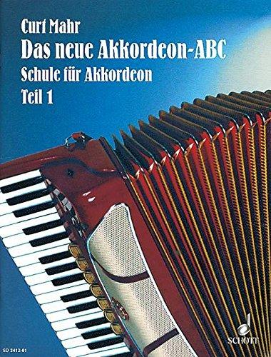 Das neue Akkordeon-ABC: Leicht verständliche Schule für Piano-Akkordeon. Band 1. Akkordeon.