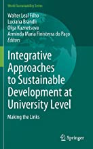 Integrative Approaches to Sustainable Development at University Level: Making the Links