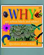 Why Are Zebras Black and White? (Why Books)
