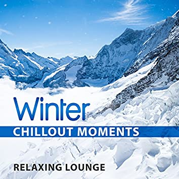 Winter Chillout Moments: Relaxing Lounge
