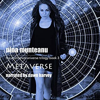 Metaverse: Book Three of the Splintered Universe Trilogy                   By:                                                                                                                                 Nina Munteanu                               Narrated by:                                                                                                                                 Dawn Harvey                      Length: 8 hrs and 59 mins     2 ratings     Overall 4.5
