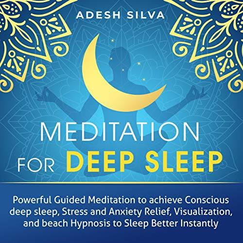Meditation for Deep Sleep Audiobook By Adesh Silva cover art