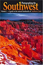 By Laurent Martres - A Guide to the Natural Landmarks of Southern Utah: 1 (Photographing the Soutwest) (2nd Edition) (12/16/05)