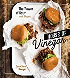 House of Vinegar: The Power of Sour, with Recipes [A Cookbook]