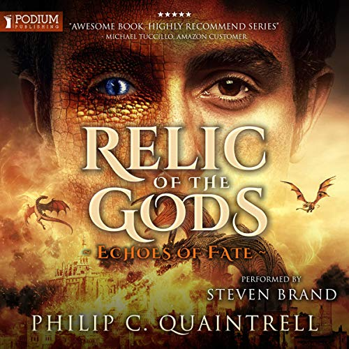 Relic of the Gods     Echoes of Fate, Book 3              By:                                                                                                                                 Philip C. Quaintrell                               Narrated by:                                                                                                                                 Steven Brand                      Length: 16 hrs and 57 mins     16 ratings     Overall 4.7