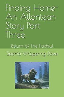 Finding Home- An Atlantean Story Part Three: Return of The Faithful